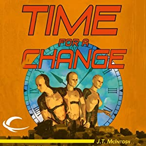Time for a Change | [J. T. McIntosh]