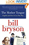 Mother Tongue: English and How it Got...