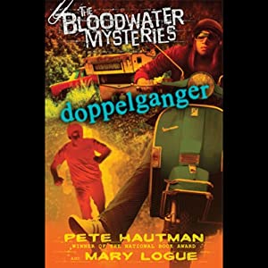 Doppelganger: Bloodwater Mysteries | [Pete Hautman, Mary Logue]