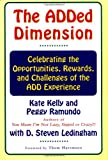 img - for The ADDED DIMENSION: CELEBRATING THE OPPORTUNITIES, REWARDS, AND CHALLENGES OF THE ADD EXPERIENCE book / textbook / text book