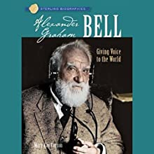 Sterling Biographies: Alexander Graham Bell (       UNABRIDGED) by Mary Kay Carson Narrated by A. C. Fellner