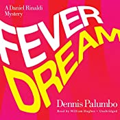 Fever Dream: The Daniel Rinaldi Series, Book 2   Dennis Palumbo