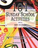 img - for 101 Sunday School Activities on a Tiny Budget: Personal Enrichment, Spiritual Growth, Fellowship and Fun book / textbook / text book