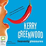 Heavenly Pleasures: A Corinna Chapman Mystery, Book 2 (       UNABRIDGED) by Kerry Greenwood Narrated by Louise Siverson