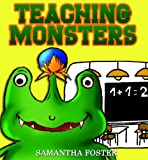 Teaching Monsters.(Rhyming Books for Children) (My Monsters)