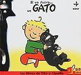 img - for Si Yo Fuera...un Gato (Spanish Edition) book / textbook / text book