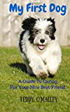 img - for My First Dog: A Guide To Caring For Your New Best Friend book / textbook / text book