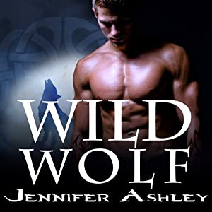 Wild Wolf: Shifters Unbound, Book 6 | [Jennifer Ashley]