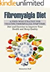 Fibromyalgia Diet: A Food-Wise Strate...