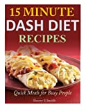img - for 15 Minute Dash Diet Recipes: Quick Meals for Busy People book / textbook / text book