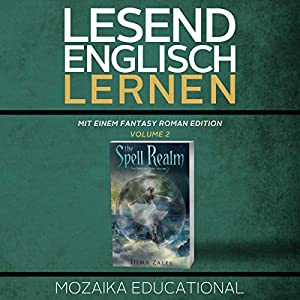 Englisch Lernen: Mit einem Fantasy Roman Edition: Volume 2 [Learning English: A Fantasy Novel Edition: Volume 2] Hörbuch