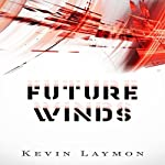 Future Winds   Kevin Laymon