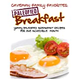 Yummy Paleofied Breakfast Recipes For One Incredible Gluten-Free Month (Family Paleo Diet Recipes, Caveman Family Favorite Cookbooks Book 1) ~ Lauren Pope