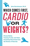 Which comes first, cardio or weights?
