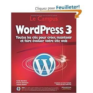 WordPress 3 : Toutes les clés pour créer, maintenir et faire évoluer votre site web (1Cédérom)