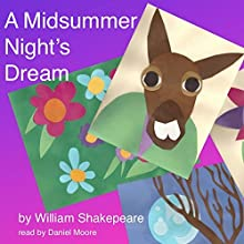 William Shakespeare's A Midsummer Night's Dream (       UNABRIDGED) by William Shakespeare Narrated by Daniel Moore