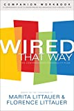 Wired That Way Companion Workbook: A Comprehensive Guide to Understanding and Maximizing Your Personality Type