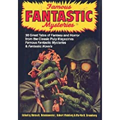 Famous Fantastic Mysteries: 30 Great Tales of Fantasy and Horror from the Classic Pulp Magazines Famous... by Bram Stoker, Arthur C. Clarke, Ray Bradbury and Martin H. Greenberg
