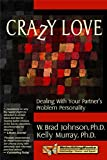 img - for Crazy Love: Dealing with Your Partner's Problem Personality book / textbook / text book