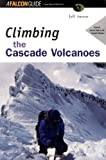 img - for Climbing the Cascade Volcanoes (Regional Rock Climbing Series) book / textbook / text book