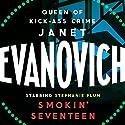 Smokin' Seventeen: Stephanie Plum, Book 17 Audiobook by Janet Evanovich Narrated by Lorelei King