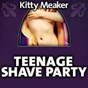 Teenage Shave Party | [Kitty Meaker]