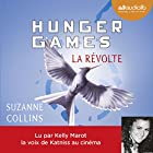 La Révolte (Hunger Games 3) (       UNABRIDGED) by Suzanne Collins Narrated by Kelly Marot