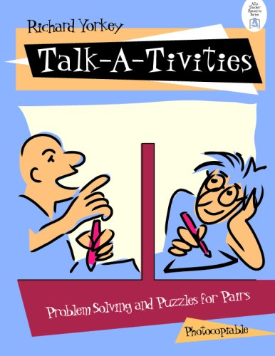 Talk-A-Tivities: Problem Solving and Puzzles for Pairs, by Richard Yorkey