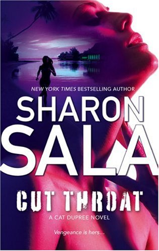 Cut Throat (Cat Dupree Novels), Sharon Sala