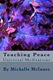 img - for Teaching Peace: Universal Meditations: Universal Meditations For Raising Your Vibration (Volume 1) book / textbook / text book