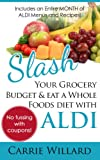 Slash Your Grocery Budget and Eat a Whole Foods Diet with ALDI