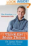 Think Eat Move Thrive: The Practice f...