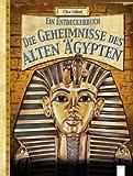 Die Geheimnisse des alten Ägypten: Ein Entdeckerbuch - Clive Clifford