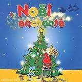 echange, troc Compilation - Un Noël Enchanté (CD+DVD)