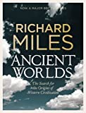 Ancient Worlds: The Search for the Origins of Western Civilization (Allen Lane History) (071399794X) by Miles
