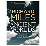 Ancient Worlds: The Search for the Origins of Western Civilization (Allen Lane History)by Richard Miles