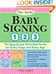 Baby Signing 1-2-3: The Easy-to-Use I...