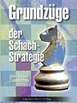 Grundz�ge der Schachstrategie: Schach...