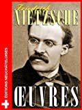 Friedrich Nietzsche : Ses oeuvres (French Edition)
