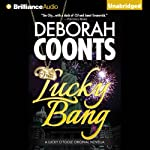 Lucky Bang: A Lucky O'Toole Vegas Adventure, Book 2 (       UNABRIDGED) by Deborah Coonts Narrated by Renee Raudman