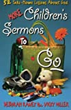 img - for More Children's Sermons To Go: 52 Take-Home Lessons About God book / textbook / text book