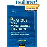 Pratique de la maintenance préventive - 3ème édition: Mécanique . Pneumatique . Hydraulique . Électricité . Froid...