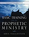 img - for Basic Training for the Prophetic Ministry Expanded Edition book / textbook / text book