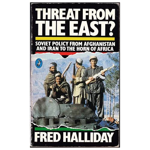 Threat from the East? Soviet Policy from Afghanistan and Iran to the Horn of Africa, Halliday, Fred