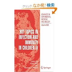 Hot Topics in Infection and Immunity in Children IV (Advances in Experimental Medicine and Biology)