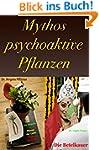 Mythos psychoaktive Planzen: Sammelba...