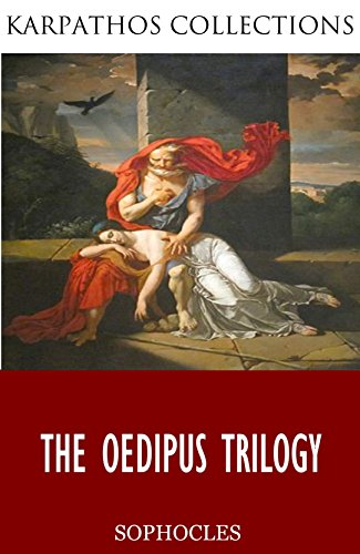 the concept of tragedy in the oedipus trilogy by sophocles A greek drama by sophocles, oedipus rex, was praised in the poetics of aristotle as the model for classical tragedy and is still considered a principal example of the genre in this essay i will analyze oedipus rex using aristotle's concepts praxis, poiesis, theoria.