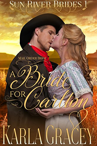 Mail Order Bride - A Bride For Carlton by Karla Gracey ebook deal