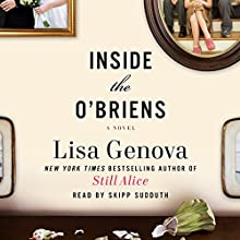 Inside the O'Briens: A Novel (       UNABRIDGED) by Lisa Genova Narrated by Skipp Sudduth