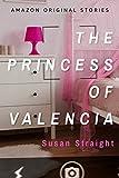 The Princess of Valencia (Kindle Single)
